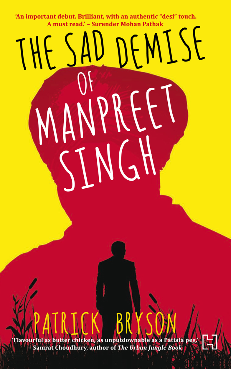 The Sad Demise of Manpreet Singh by Patrick Bryson 2014 Front Cover